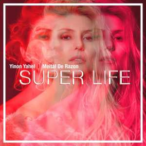 Meital De Razon - Super Life