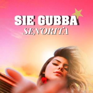 Sie Gubba - Senorita