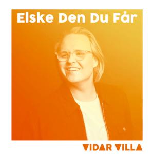 Vidar Villa - Elske Den Du Får