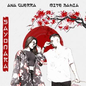 Ana Guerra & Mike Bahía - Sayonara