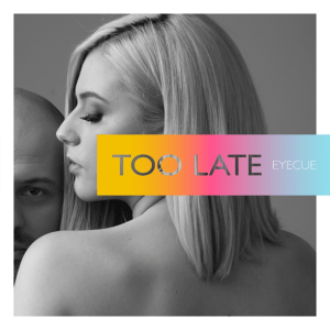 Eye Cue - Too late
