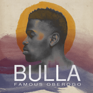 Famous Oberogo - Bulla