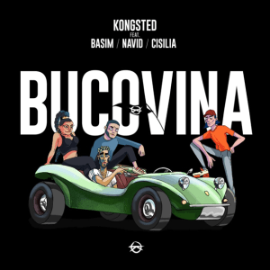 Kongsted feat. Basim, Navid, Cisilia and Shantel - Bucovina