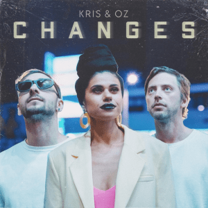 Kris & Oz - Changes