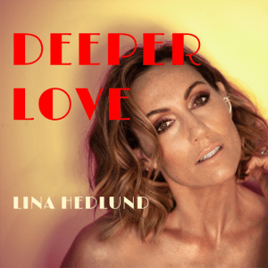 Lina Hedlund - Deeper Love