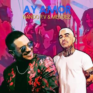 Nando F.V feat Mendez- Ay Amor