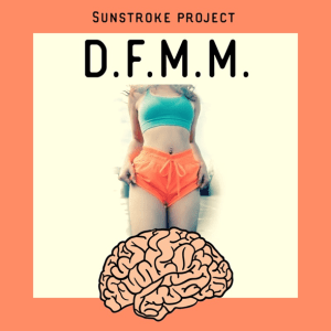 Sunstroke Project · - D.F.M.M
