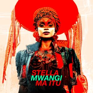 Stella Mwangi - Ma Itù