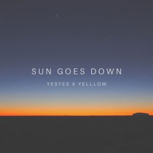 yesyes and YellLow - Sun Goes Down
