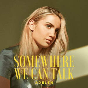 Adelén - Somewhere We Can Talk