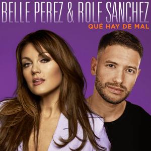 Belle Perez and Rolf Sanchez - Que Hay De Mal