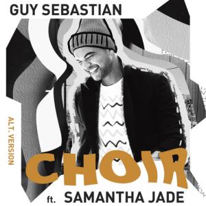 Guy Sebastian ft. Samantha Jade - Choir (Alt. Version)