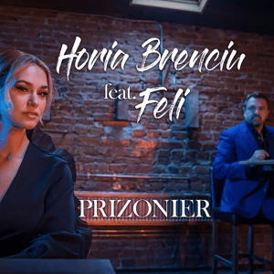 Horia Brenciu feat. Feli - Prizonier