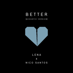 Lena and Nico Santos - Better (Acoustic Version)