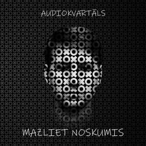 Audiokvartāls - Mazliet Noskumis