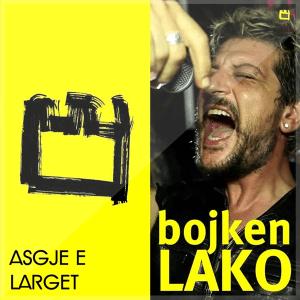 Bojken Lako - Asgje E Larget