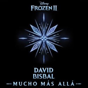 David Bisbal - Mucho más allá (De Frozen 2)