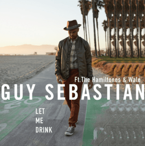 Guy Sebastian feat. The HamilTones - Let Me Drink (Australia 2015)