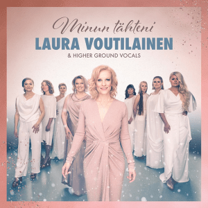 Laura Voutilainen & Higher Ground Vocals - Minun tähteni