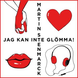 Martin Stenmarck - Jag kan inte glömma!