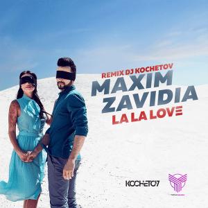 Maxim Zavidia - La La Love (DJ Kochetov Remix) (Radio Version)