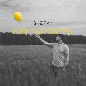 Stefan - Better Days (Remix)