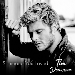 Tim Douwsma - Someone You Loved