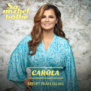 Carola - Brevet från Lillan (Sweden 1983 + 1991 + 2006 + NF Melodifestivalen 1990 + 2008)