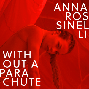 Anna Rossinelli - Without A Parachute