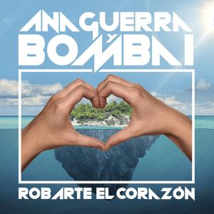 Bombai & Ana Guerra - Robarte el Corazón (Spain NF, Operación Triunfo 2017)