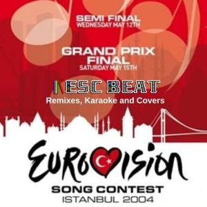 Eurovision 2004 (Remixes, Karaoke and Covers) (ESCBEAT.com)