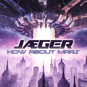 JÆGER – How About Mars