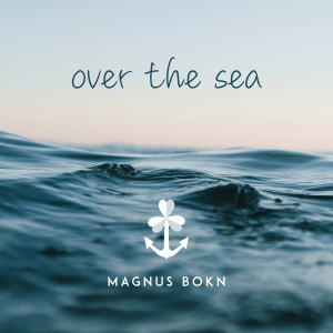 Magnus Bokn - Over the Sea