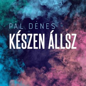 Pál Dénes - Készen Állsz