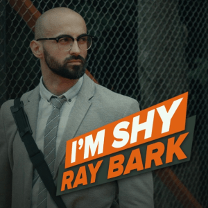 Ray Bark – I'm Shy
