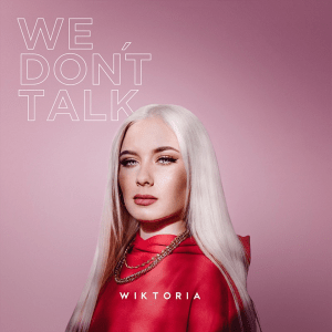 Wiktoria - We Don't Talk  (Sweden NF, Melodifestivalen 2016, 2017, 2019)