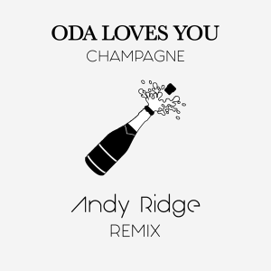 Andy Ridge ft Oda Loves You - Champagne Remix (Norway NF, MGP 2020)