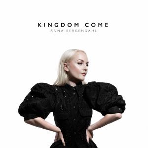 Anna Bergendahl – Kingdom Come