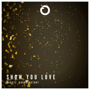 Da Buzz - Show You Love (SoundFactory Radio Edit)