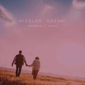 PRoMete ft. Dihaj - Hisslər Okeanı (Azerbaijan 2017)