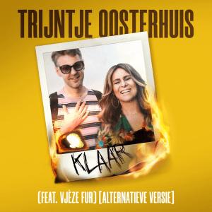 Trijntje Oosterhuis ft. Vjèze Fur - Klaar (Alternatieve Versie) (Netherlands 2015)