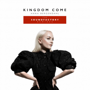 Anna Bergendahl - Kingdom Come (SoundFactory Remixes EP)