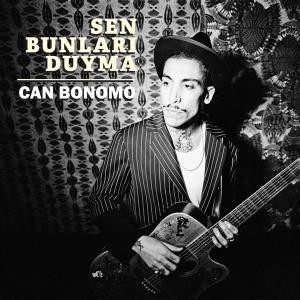 Can Bonomo - Sen Bunları Duyma