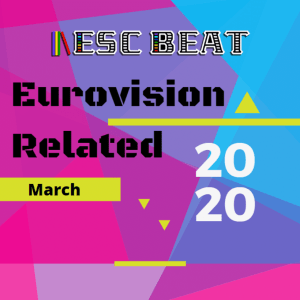 ESCBEAT Eurovision Related - 2020 March (ESCBEAT.com)
