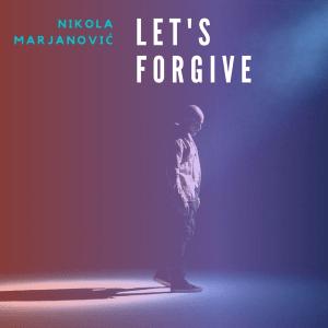 Nikola Marjanović – Let's forgive