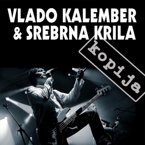 Vlado Kalember and Srebrna Krila - Kopija