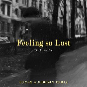 GIO Dara - Feeling So Lost (Heyem & Groozin Remix)