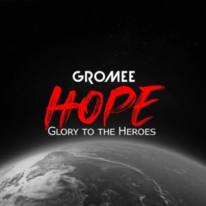 Gromee - Hope (Glory To The Heroes)