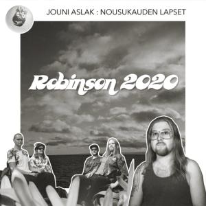 Jouni Aslak and Nousukauden Lapset - Robinson 2020