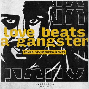 Nano - Love Beats a Gangster (Tomas Skyldeberg Remix)